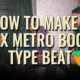 How To Make A Nav x Metro Boomin Type Beat In FL Studio