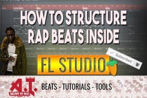 How To Structure Rap Beats Inside FL Studio