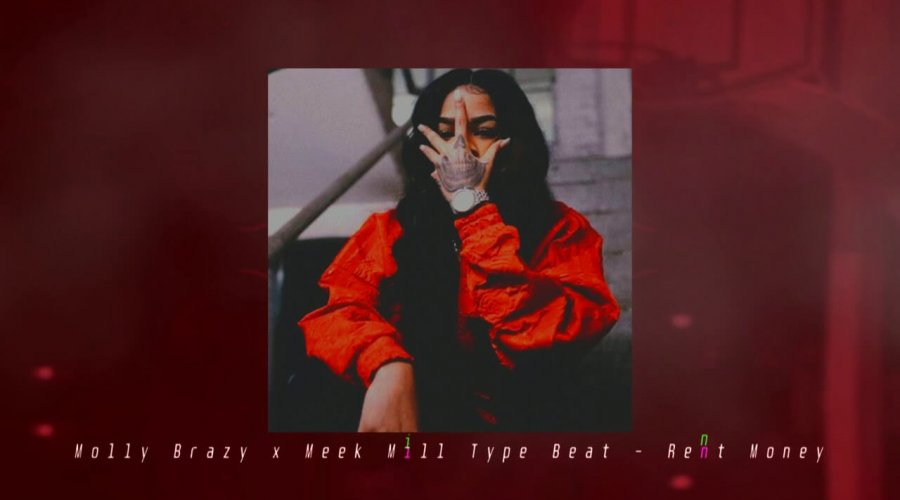 Molly Brazy x Meek Mill | Rent Money (Prod Beat It AT)