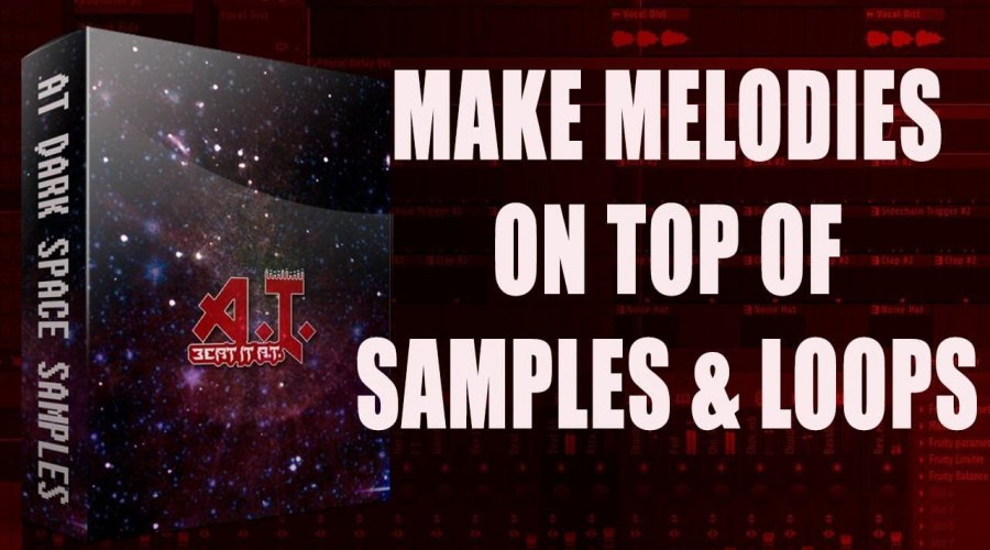Making a Melody On Top of Samples & Loops