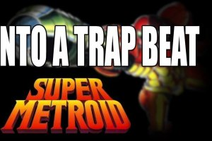 Turning Metroid Into A Trap Beat 10 Minutes